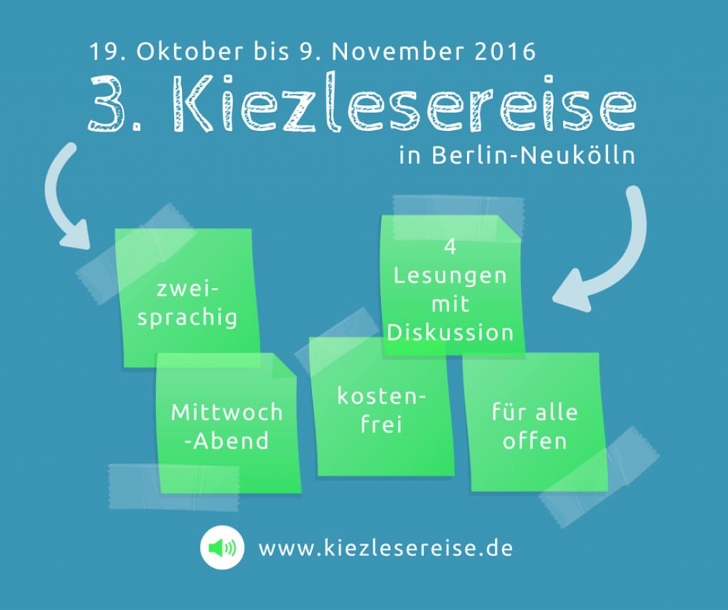 Kiezlesereise 2016: Zweisprachige Autoren-Lesungen von 19. Oktober bis 9. November 2016 in Berlin-Neukölln